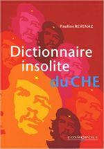 Couverture Dictionnaire insolite du Che