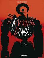 Couverture Le Chaos - La Révolution des damnés, tome 1