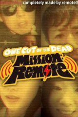 Affiche Ne coupez pas ! Mission: Remote
