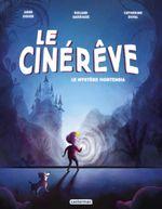 Couverture Le Mystère Hortensia - Le Cinérêve, tome 1
