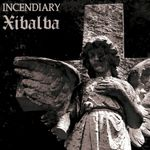 Pochette Incendiary / Xibalba (EP)