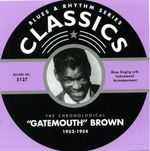 "Pochette Blues & Rhythm Series: The Chronological ""Gatemouth"" Brown 1952-1954"