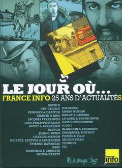 Couverture Le Jour où... : France Info, 25 ans d'actualités
