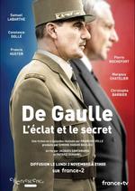 Affiche De Gaulle, l'éclat et le secret
