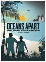 Affiche Oceans Apart: Greed, Betrayal and Pacific Island Rugby