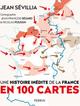 Couverture Une Histoire inédite de la France en 100 cartes