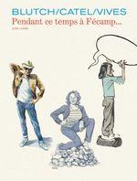 Couverture Pendant ce temps à Fécamp... - Les Cahiers Aire Libre, tome 5