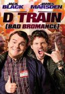Affiche D Train (Bad Bromance)