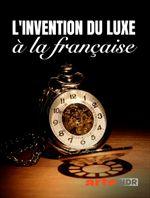 Affiche L'invention du luxe à la française