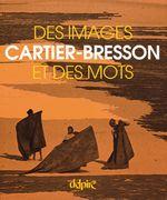 Couverture Cartier-Bresson : des images et des mots