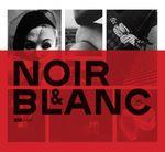 Couverture Noir & Blanc : une esthétique de la photographie