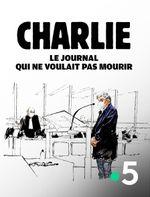 Affiche Charlie, le journal qui ne voulait pas mourir