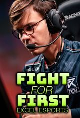 Affiche Fight For First: Excel Esports