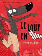 Couverture Le Loup en slip passe un froc - Le Loup en slip, tome 5