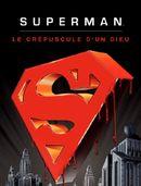 Affiche Superman - Le Crépuscule d'un dieu