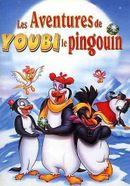Affiche Les Aventures de Youbi le pingouin