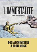Couverture L'incroyable histoire de l'immortalité - l'épopée du transhumanisme