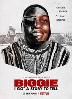 Affiche Biggie: I Got a Story to Tell