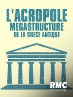 Affiche L'Acropole : mégastructure de la Grèce antique