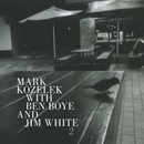 Pochette Mark Kozelek with Ben Boye and Jim White 2