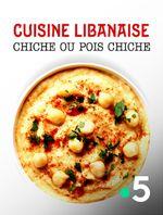 Affiche Cuisine libanaise : chiche ou pois chiche ?