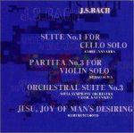 Pochette Suite no. 1 for Cello Solo / Partita no. 3 for Violin Solo / Orchestral Suite no. 3 / Jesu, Joy of Man's Desiring