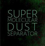 Pochette Super Molecular Dust Separator