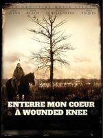Affiche Enterre mon cœur à Wounded Knee