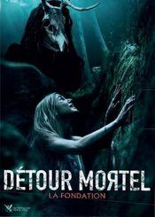 Affiche Détour Mortel : La Fondation