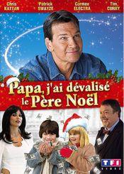 Affiche Papa, j'ai dévalisé le Père-Noël