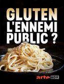 Affiche Gluten, l'ennemi public ?