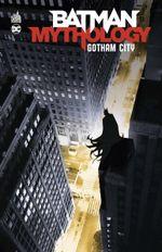 Couverture Batman Mythology : Gotham City