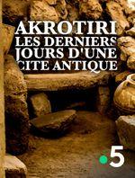 Affiche Akrotiri, les derniers jours d'une cité antique