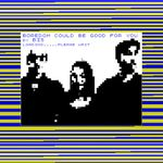 Pochette Boredom Could Be Good for You / Tear It Up and Start Again (Single)