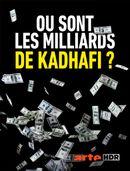 Affiche Où sont les milliards de Kadhafi ?