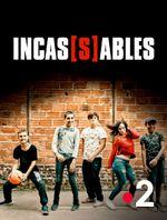 Affiche Incas[s]ables