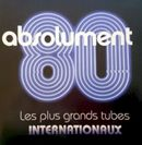 Pochette Absolument 80 : Les plus grands tubes internationaux