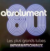 Pochette Absolument 80 : Les plus grands tubes internationaux