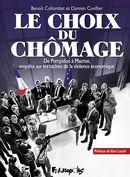 Couverture Le Choix du chômage : De Pompidou à Macron, enquête sur les racines de la violence économique