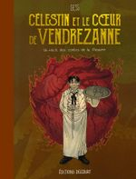 Couverture Célestin et le Cœur de Vendrezanne - Un récit des contes de la Pieuvre, tome 3