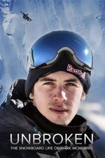 Affiche Unbroken: The Snowboard Life of Mark McMorris