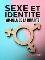 Affiche Sexe et identité : Au-delà de la binarité