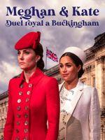 Affiche Meghan et Kate : duel royal à Buckingham