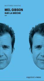 Couverture Mel Gibson : Sur la brèche