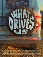 Affiche WHAT DRIVES US