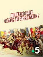 Affiche Buffalo Bill, place au spectacle !