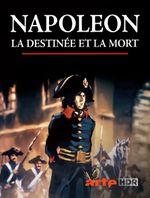 Affiche Napoléon, la destinée et la mort