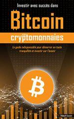 Couverture Investir avec succès dans Bitcoin et les cryptomonnaies