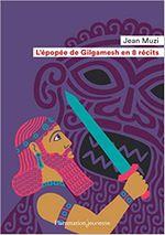 Couverture L'Épopée de Gilgamesh en 8 récits
