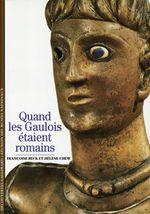 Couverture Quand les Gaulois étaient romains